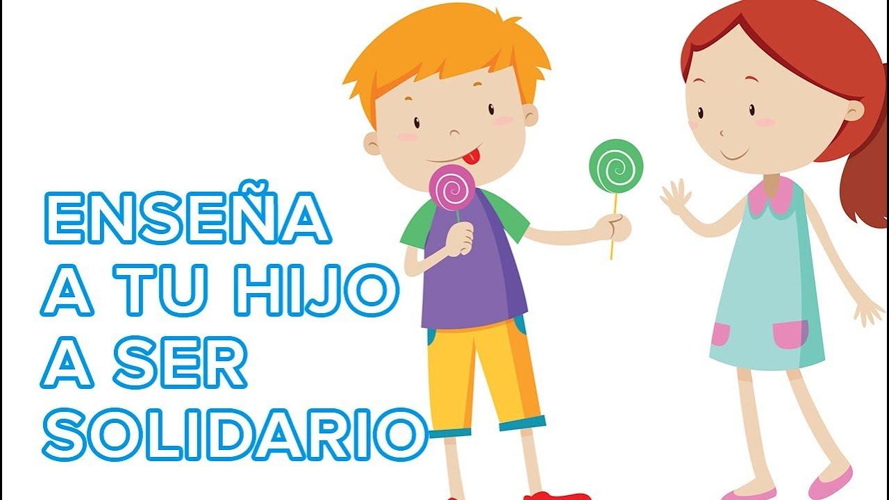 Cómo Enseñar El Valor De La Solidaridad A Los Niños 12 Meses 12 Valores