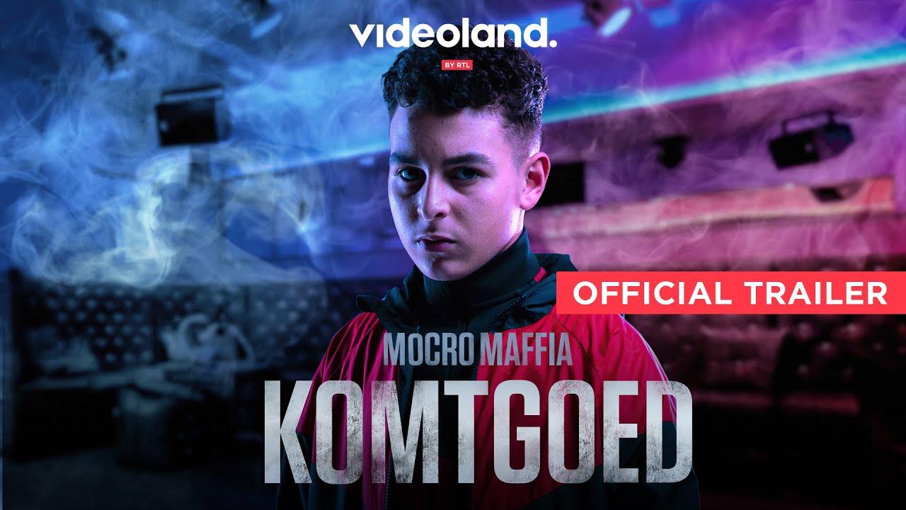 Mocro Maffia: Komtgoed   Trailer