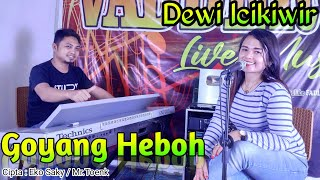 Goyang Heboh - The Best Of Dangdut Remix Cover Dewi Icikiwir feat Fadly Vaddero | JBS Official