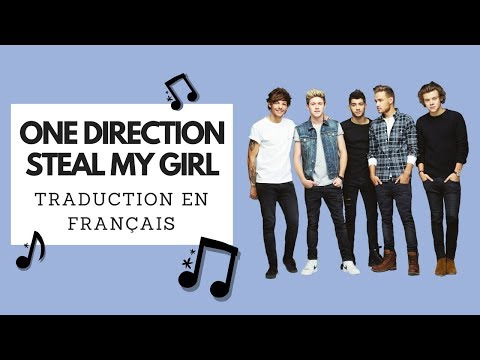 One Direction - Steal My Girl (traduction en français + photos)