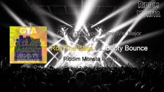 Booty Bounce (GTA Hyper Mix) vs Roll The Bass - Major Lazer & GTA (Riddim Monsta Mashup)