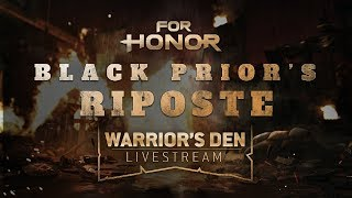 For Honor: Black Prior's Riposte LIVESTREAM March 14 2019 | Ubisoft [NA]