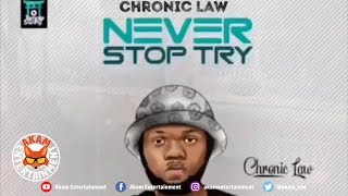 Chronic Law - Neva Stop Try - January 2019