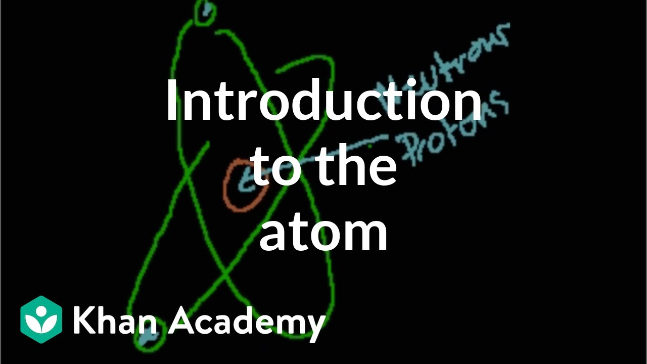 Introduction to the atom (video)   Khan Academy [ 720 x 1280 Pixel ]