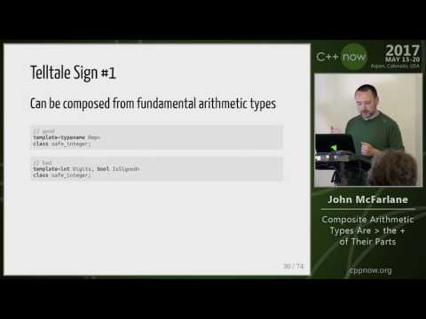 "C++Now 2017: John McFarlane ""Composite Arithmetic Types Are > the + of Their Parts"