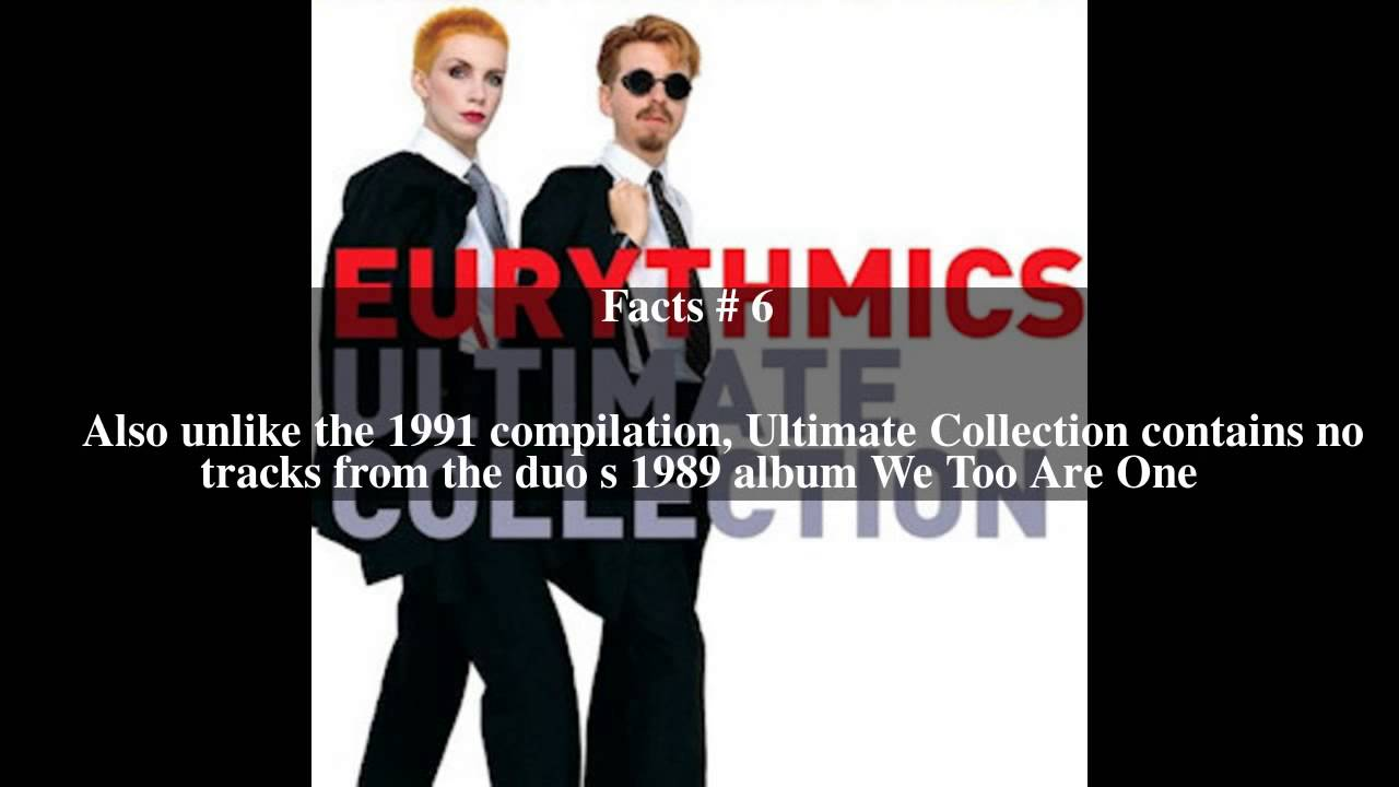 Eurythmics Ultimate Collection: Ultimate Collection (Eurythmics Album) Top # 9 Facts