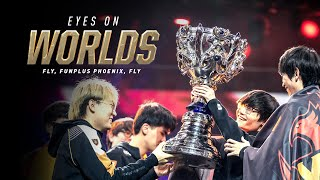 Eyes on Worlds: Fly, FunPlus Phoenix, Fly (2019)