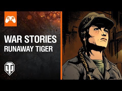 Console: World of Tanks War Stories: Runaway Tiger