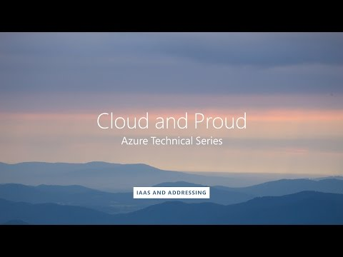 Cloud and Proud - ASM Session 2 - IaaS and Addressing