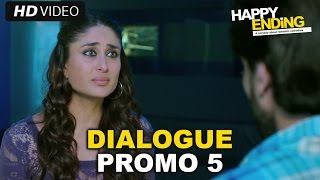 Happy Ending | Dialogue Promo 5 | Saif Ali Khan & Kareena Kapoor