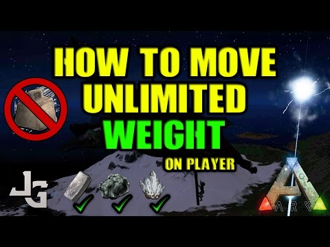 ARK - How to move unlimited weight on player trick 2017