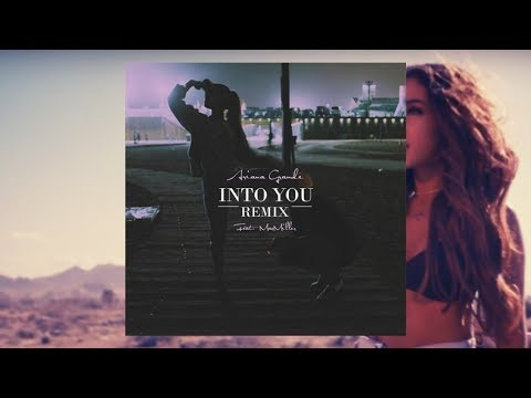 Ariana Grande - Into You (Remix) (Ft.Mac Miller)