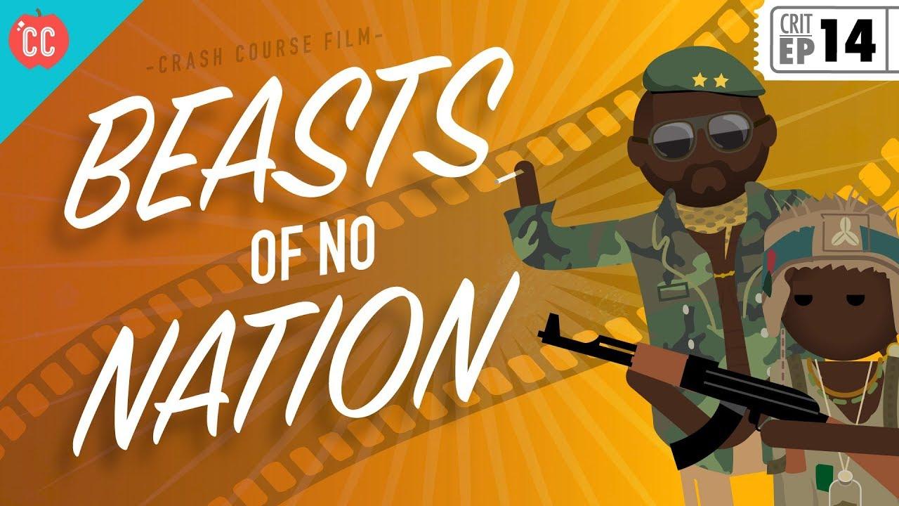 Download Beasts of No Nation: Crash Course Film Criticism #14