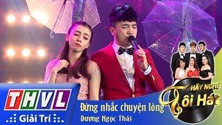 thvl  hay nghe toi hat - tap 10 dung nhac chuyen long - duong ngoc thai
