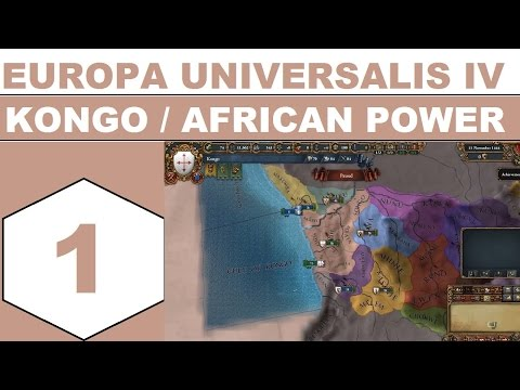 Let's Play Europa Universalis IV - Kongo / African Power - Episode 01