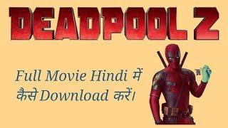 Download Deadpool 2 Full Movie In Hindi.
