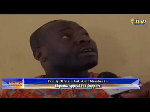 Family of slain anti-cult member in Ekpoma appeals for support