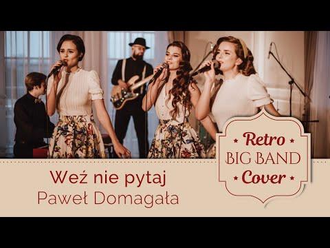 Główny Zawór Jazzu - Weź nie pytaj - Paweł Domagała (Retro Big Band Cover)