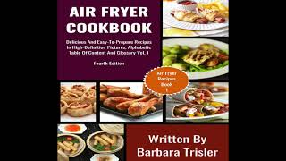 Delicious And Easy-To-Prepare Air Fryer Recipes In High-Definition Pictures (Book 1)