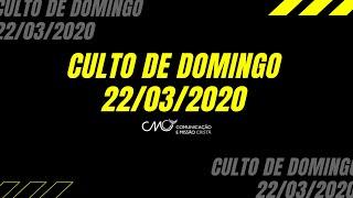 Culto de domingo 22/03/2020