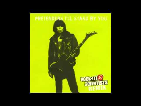 "The Pretenders ""STAND BY YOU"" (ROCK-IT! SCIENTISTS REMIX)"