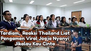 Download lagu TERDIAM, REAKSI THAILAND  LIAT PENGAMEN VIRAL JOGJA NYANYI JIKALAU KAU CINTA