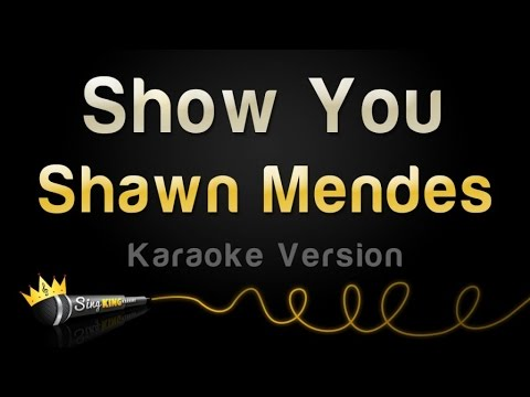 Shawn Mendes - Show You (Karaoke Version)