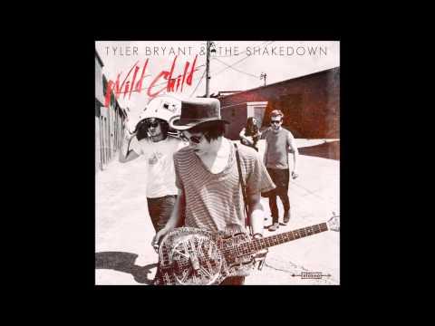 Tyler Bryant & The Shakedown - Wild Child (Full Album)