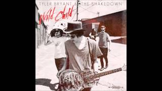 Tyler Bryant & The Shakedown - Wild Child (Full Album)