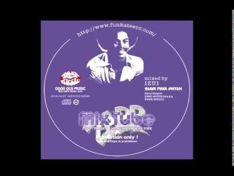 Mix Tube (ZAPP/Roger 15th remembers dance mix ) / DJ IZUI(HEAVY FUNK SYSTEM)