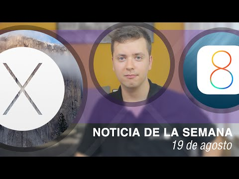 Todo sobre: OS X Yosemite Beta 6 y retraso de iOS 8 Beta GM