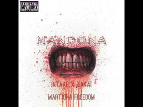 MANDONA - INTAAH x ZAKAI x MARTIORA FREEDOM