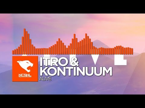 [Indie Dance] - Itro & Kontinuum - Alive [NCS Release]