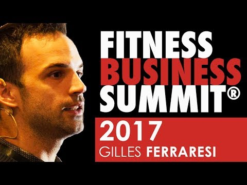 Fitness Business Summit 2017 - GILLES FERRARESI