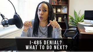 I-485 DENIED: WHAT YOU SHOULD DO NEXT | Immigration Lawyer USA (Part 1)