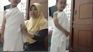 Tutorial Memakai Pakaian Ihram Anak Laki - Laki l Manasik Haji Anak TK
