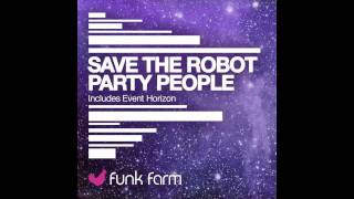 Save the Robot- PARTY PEOPLE (Official Preview)