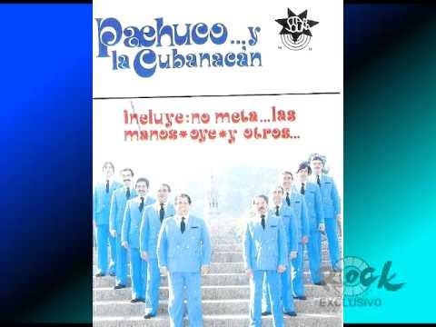 pachuco y la cubanacan exitos
