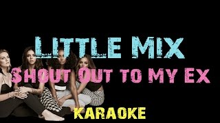 Little Mix - Shout Out to My Ex [ Lyrics ] Karaoke