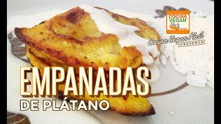 Empanadas de plátano macho - Cocina Vegan Fácil