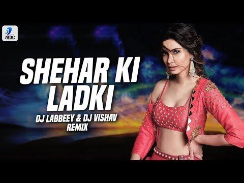 Sheher Ki Ladki (Remix) | DJ Labbeey X DJ Vishav | Badshah | Tulsi Kumar | Diana Penty