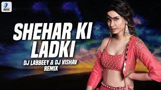 Download lagu Sheher Ki Ladki DJ Labbeey x DJ Vishav Badshah Tulsi Kumar Diana Penty MP3