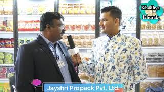 Jayshri Propack Pvt. Ltd. - sharing their views at KhadhyaKhurak 2018 Golden Edition Exhibition