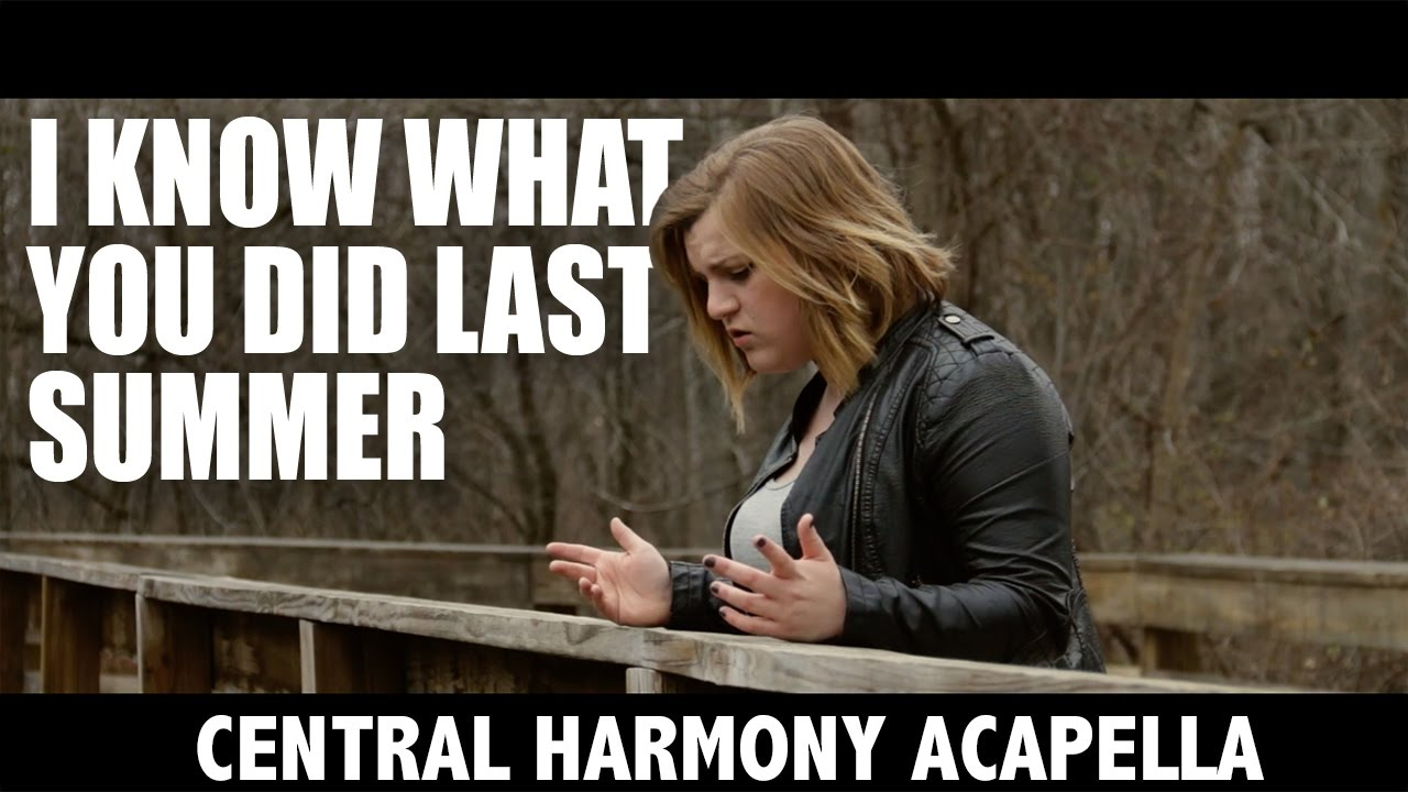 maxresdefault central harmony i know what you did last summer (a capella cover