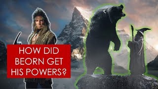Middle-earth Mysteries: How Beorn got his powers? THEORY [Lord of the Rings l The Hobbit]