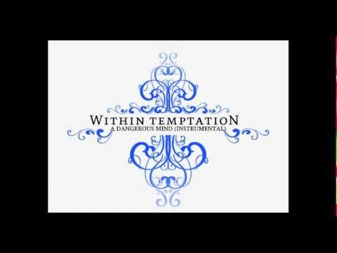 Within Temptation -  A Dangerous Mind (Instrumental)
