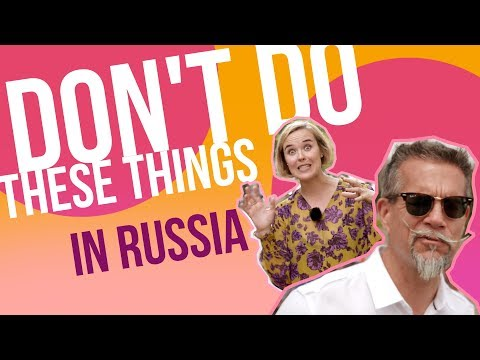 7 things foreigners shouldn't do in Russia