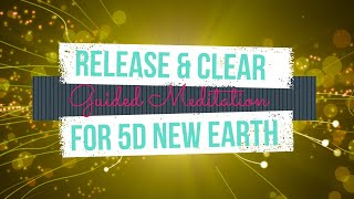V41|M |Release & Clear for 5D New Earth #GuidedMeditation#crystalline diamond codes#Divine templates