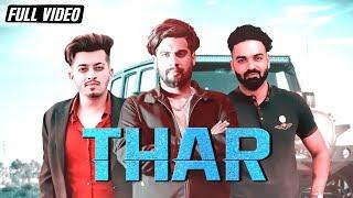 Thar (Full Song) Aman Dhillon & Ashish Sardana Ft Mavi Singh | Singga | Latest Punjabi Songs 2019