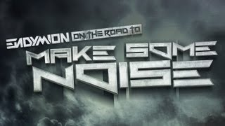 Endymion - On the Road to Make Some Noise (Full Documentary)